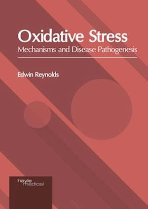 Oxidative Stress: Mechanisms and Disease Pathogenesis