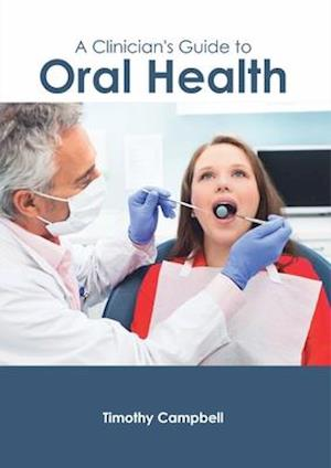 A Clinician's Guide to Oral Health