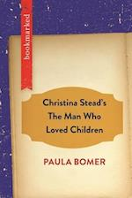 Christina Stead's the Man Who Loved Children (Bookmarked)