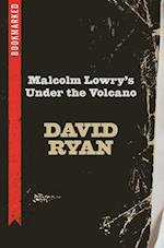 Malcolm Lowry's Under the Volcano (Bookmarked)