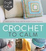 Crochet to Calm (Craft to Calm)