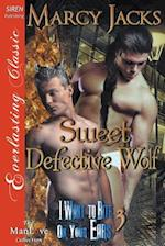Sweet Defective Wolf [I Want to Bite on Your Ears 3] (Siren Publishing Everlasting Classic ManLove)