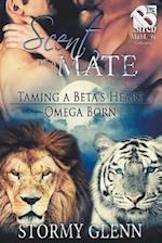 Scent of a Mate [Taming a Beta's Heart