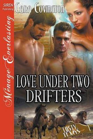 Love Under Two Drifters [The Lusty, Texas Collection] (Siren Publishing Ménage Everlasting)