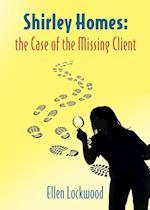 SHIRLEY HOMES: The Case of the Missing Client af Ellen Lockwood