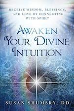 Awaken Your Divine Intuition af Susan Shumsky