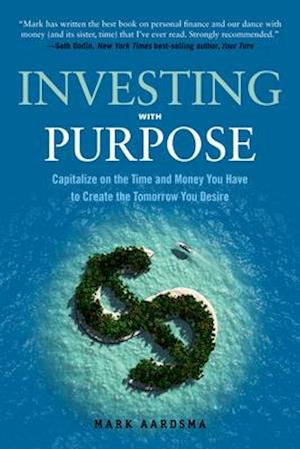 Bog, paperback Investing With Purpose af Mark Aardsma
