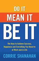 Do It, Mean It, Be It