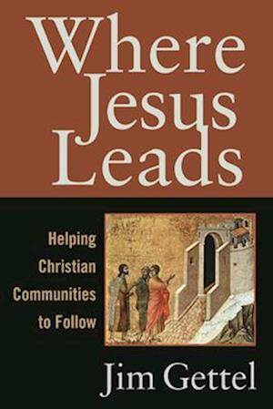 Bog, paperback Where Jesus Leads af Jim Gettel