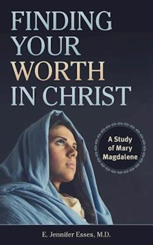 Bog, paperback Finding Your Worth in Christ af E. Jennifer Esses