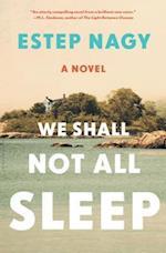 We Shall Not All Sleep