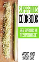 Superfoods Cookbook: Great Superfoods for the Superfoods Diet af Margaret Parker