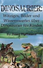 Dinosaurier: Witziges, Fotos und Wissenswertes uber Dinosaurier fur Kinder af Franz Hoffmann