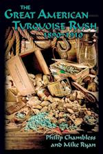 The Great American Turquoise Rush, 1890-1910, Softcover