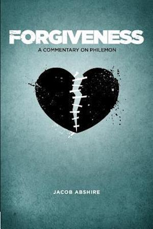 Forgiveness: A Commentary on Philemon
