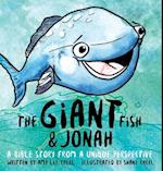 The Giant Fish & Jonah: A Bible story from a unique perspective