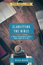 Clarifying the Bible: A media experience to help make sense of it all
