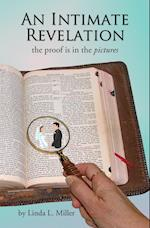 AN INTIMATE REVELATION : the proof is in the pictures af Linda L. Miller