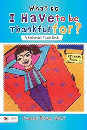 Bog, paperback What Do I Have to Be Thankful For? af Dyanner Brown Maci
