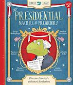 The Presidential Masters of Prehistory