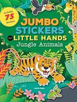 Jumbo Stickers for Little Hands: Jungle Animals (Jumbo Stickers for Little Hands)
