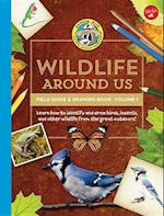 Wildlife Around Us Field Guide & Drawing Book (Ranger Ricks Field Guides, nr. 1)