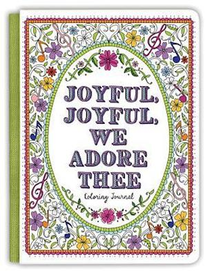 Bog, hardback Joyful, Joyful We Adore Thee Coloring Journal af Ellie Claire