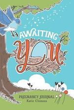 Awaiting You: Pregnancy journal