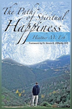 Bog, paperback The Path of Spiritual Happiness af Heather M. Erb