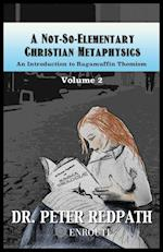 A Not-So-Elementary Christian Metaphysics