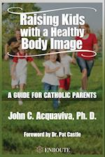 Raising Kids with a Healthy Body Image