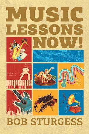 Bog, hæftet Music Lessons Now! af Bob Sturgess