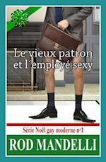 Le Vieux Patron Et L'Employe Sexy - Serie Noel Gay Moderne N(deg)1