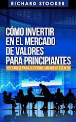 Como Invertir En El Mercado De Valores Para Principiantes af Richard Stooker