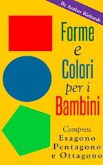Forme E Colori Per I Bambini - Compresi Esagono, Pentagono E Ottagono af Amber Richards