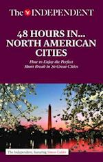48 Hours in North American Cities