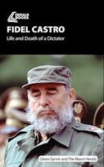 Fidel Castro: Life and Death of a Dictator