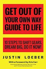 Get Out of Your Own Way Guide to Life af Justin Loeber