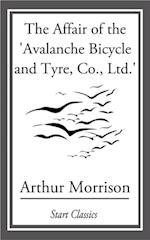 Affair of the 'Avalanche Bicycle and Tyre, Co., Ltd.' af Arthur Morrison