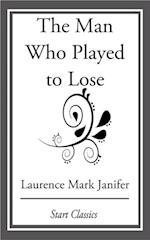 Man Who Played to Lose af Laurence Mark Janifer