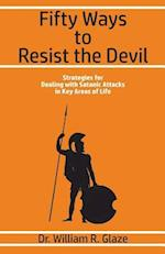 Fifty Ways to Resist the Devil