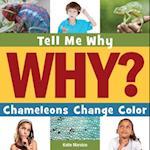 Chameleons Change Color (Tell Me Why)