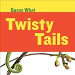 Twisty Tails (Guess What?)