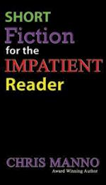 Short Fiction for the Impatient Reader
