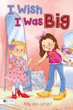 I Wish I Was Big af Kelly Jean Lietaert