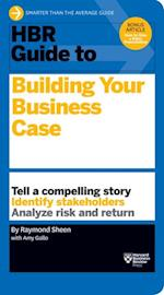 HBR Guide to Building Your Business Case (HBR Guide Series) (HBR Guide)