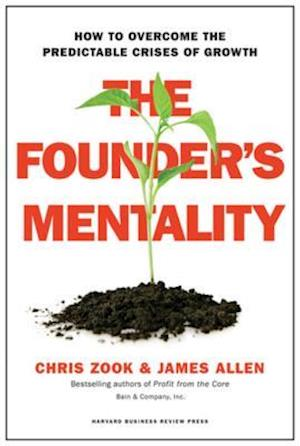 Founder's Mentality af Chris Zook, James Allen