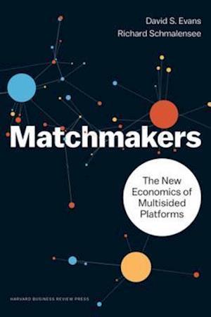 Matchmakers af Richard Schmalensee, David S. Evans