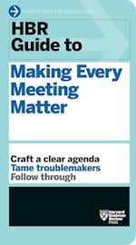 Hbr Guide to Making Every Meeting Matter (HBR Guide)
