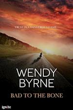 Bad to the Bone af Wendy Byrne